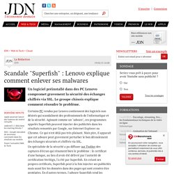 "Scandale ""Superfish"" : Lenovo explique comment enlever ses malwares"
