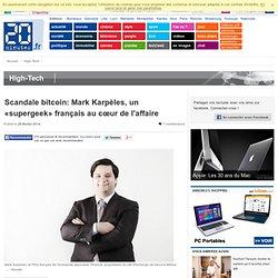 Scandale bitcoin: Mark Karpèles, un «supergeek» français au cœur de l'affaire