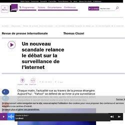 Un nouveau scandale relance le débat sur la surveillance de l'internet
