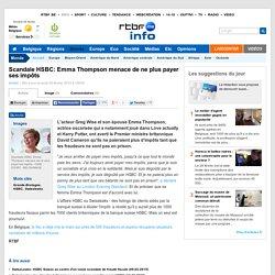 Scandale HSBC: Emma Thompson menace de ne plus payer ses impôts