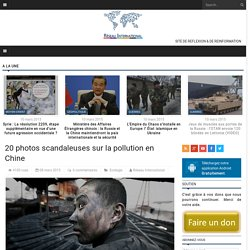 20 photos scandaleuses sur la pollution en Chine