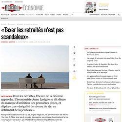 «Taxer les retraités n'est pas scandaleux»