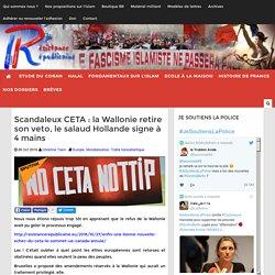Scandaleux CETA : la Wallonie retire son veto, le salaud Hollande signe à 4 mains