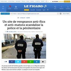 Un site de vengeance anti-flics et anti-matons scandalise la police et la pénitentiaire