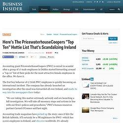 "Here's The PricewaterhouseCoopers ""Top Ten"" Hottie List That's Scandalizing Ireland"