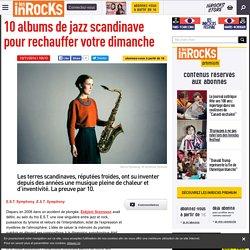 10 albums de jazz scandinave pour rechauffer votre dimanche