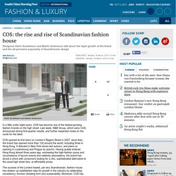 COS: the rise and rise of Scandinavian fashion house