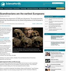 Scandinavians are the earliest Europeans