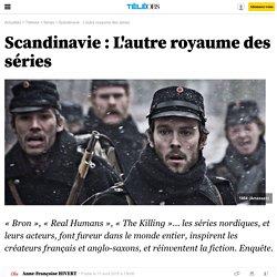 Scandinavie : l'autre royaume des séries
