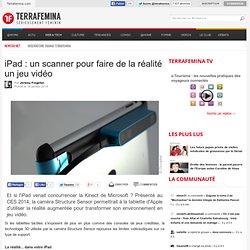 iPad : un scanner pour faire de la réalité un jeu vidéo
