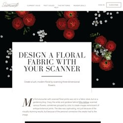 Design a floral fabric with your scanner