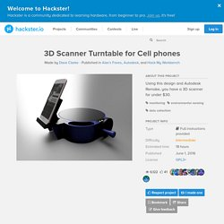 3D Scanner Turntable for Cell phones