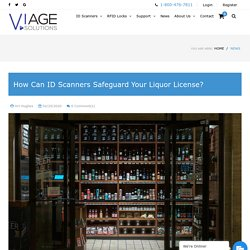 How Can ID Scanners Safeguard Your Liquor License?