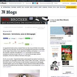 Scanners : terrorisme, sexe et démagogie - BUG BROTHER - Blog Le
