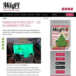 Fabscan Pi project - 3D scanning for all - The MagPi MagazineThe MagPi Magazine
