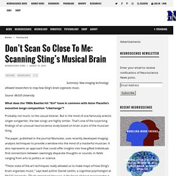 Don't Scan So Close To Me: Scanning Sting's Musical Brain – Neuroscience News