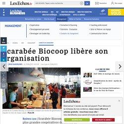 Scarabée Biocoop libère son organisation , Conduite du changement - Les Echos Business