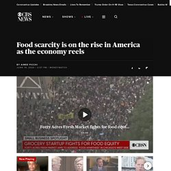 Food scarcity is on the rise in America as the economy reels