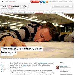 Time scarcity is a slippery slope to inactivity