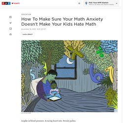 If You're Scared Of Math, Your Kids Might Be Too