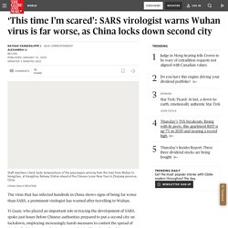 'This time I'm scared': SARS virologist warns Wuhan virus is far worse, as China locks down second city
