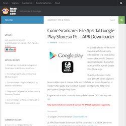 Come Scaricare i File Apk dal Google Play Store su Pc - APK Downloader - tecnomani.com