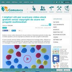 I migliori siti per scaricare video stock gratuiti senza copyright da usare nei progetti multimediali - Tu Comunica