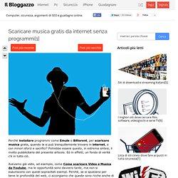 Scaricare musica gratis da internet senza programmi[1]
