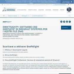 Scaricate DraftSight: software CAD gratuito per i vostri file DWG