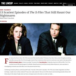 13 Scariest 'X-Files' Episodes That Still Haunt Our Nightmares