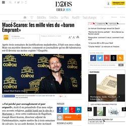 Macé-Scaron: les mille vies du «baron Emprunt»