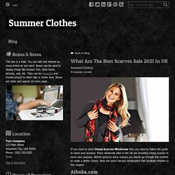 What Are The Best Scarves Sale 2021 In UK - Summer Clothes : powered by Doodlekit