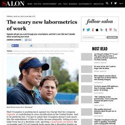 The scary new labormetrics of work
