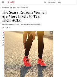 The Scary Reasons Women Are More Likely to Tear Their ACLs - Shape Magazine
