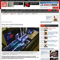 Scary new world of 3D printing