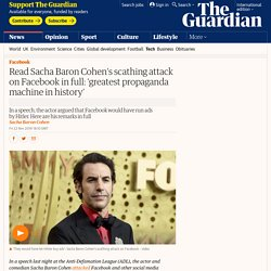 Read Sacha Baron Cohen's scathing attack on Facebook in full: 'greatest propaganda machine in history'