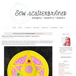 Sew Scatterbrained: tutorials & patterns