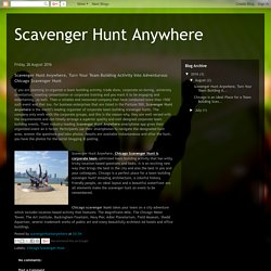 Scavenger Hunt Anywhere: Scavenger Hunt Anywhere, Turn Your Team Building Activity Into Adventurous Chicago Scavenger Hunt