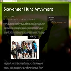 Scavenger Hunt Anywhere: Chicago is an ideal place for a team building scavenger hunt!!