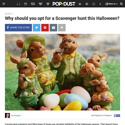 Why should you opt for a Scavenger hunt this Halloween?