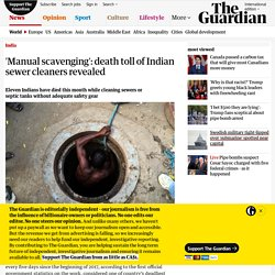'Manual scavenging': death toll of Indian sewer cleaners revealed