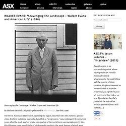 """WALKER EVANS: """"Scavenging the Landscape – Walker Evans and American Life"""" (1996"""