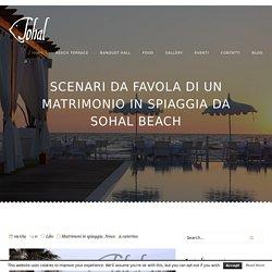 Scenari da favola di un matrimonio in spiaggia da Sohal Beach - Sohal