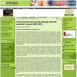 I futuri scenari del mercato del gas naturale secondo il nuovo WEO 2013 - Agi Energia