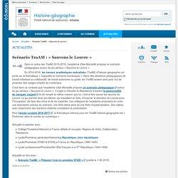 Scénario TraAM : «Sauvons le Louvre »-Histoire-géographie-Éduscol