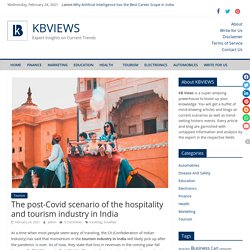 The post-Covid scenario of the hospitality and tourism industry in India - KBVIEWS