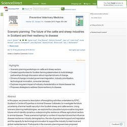 Preventive Veterinary Medicine Volume 121, Issues 3–4, 1 October 2015, Scenario planning: The future of the cattle and sheep industries in Scotland and their resiliency to disease