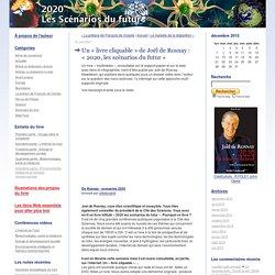 Scenarios 2020: Un « livre cliquable » de Joël de Rosnay : « 2020, les scénarios du futur »