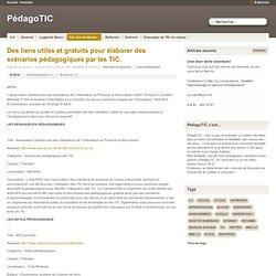 Des liens utiles et gratuits pour élaborer des scénarios pédagogiques par les TIC.