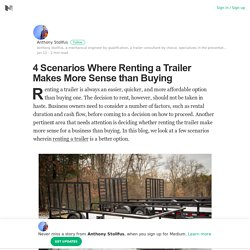 4 Scenarios Where Renting a Trailer Makes More Sense than Buying
